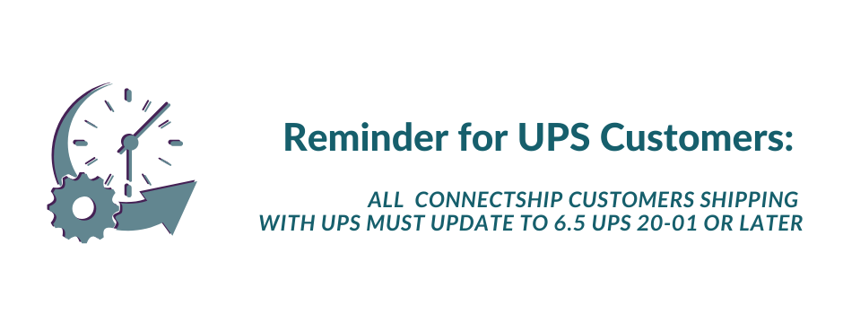 Important Reminder for ConnectShip Customers Shipping UPS